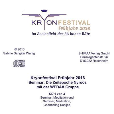 Mitschnitt Seminar Die Zeitepoche Nyroos mit der WEDAA Gruppe Kryonfestival Frühjahr 2016