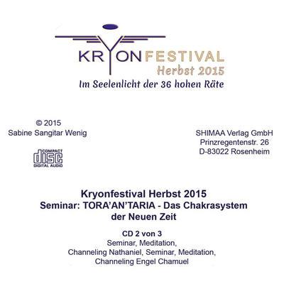 Mitschnitt Seminar TORA AN TARIA - Das Chakrasystem der Neuen Zeit Kryonfestival Herbst 2015