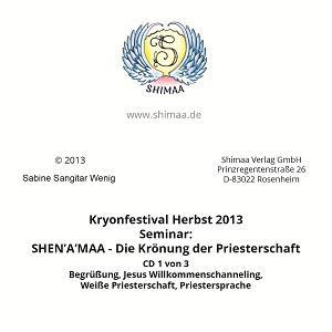 Mitschnitte Seminar SHEN A MAA - Die Krönung der Priesterschaft Kryonfestival Herbst 2013