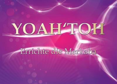 YOAH'TOH - Errichte die Merkaba