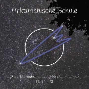 CD: Die arkturianische Licht-Kristall-Technik (dreiteilige Meditationsreihe)