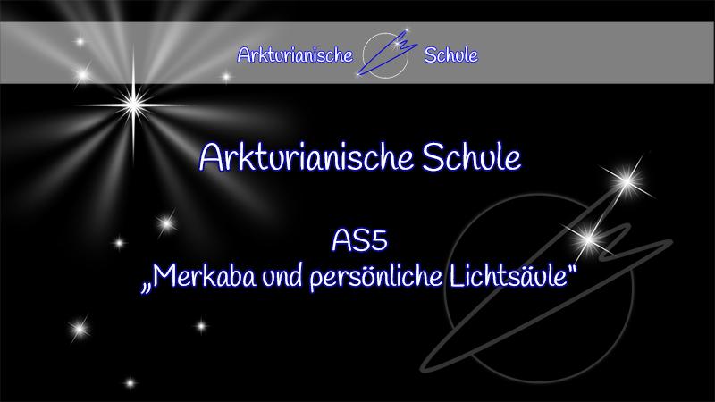 AS5 Merkaba und persönliche Lichtsäule