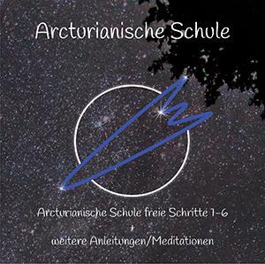 CD: Arcturianische Schule Schritte 1-6 + weitere Anleitungen/Meditationen