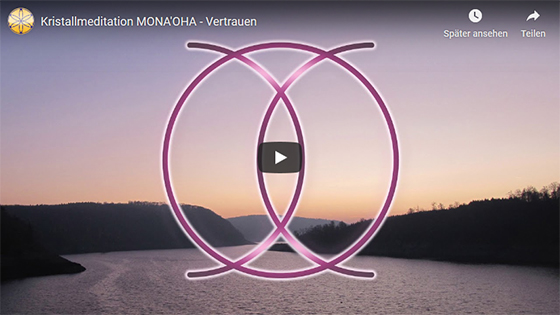 Video: Kristallmeditation: MONA'OHA - Vertrauen