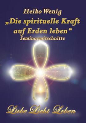 Seminarmitschnitt Die spirituelle Kraft auf Erden leben Kryonfestival Herbst 2010
