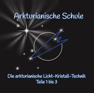 Die arkturianische Licht-Kristall-Technik (dreiteilige Meditationsreihe)